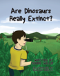 "Debbie Willis' First Book ""Are Dinosaurs Really Extinct?"" Is a Vibrant..."