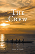 """Kevin Duffy's book """"The Crew"""" is a fictional tale of camaraderie,..."""