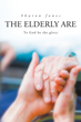 "Sharon Jones' First Book ""The Elderly Are"" Is a Brilliant Glimpse into..."