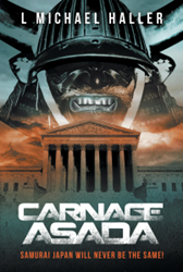 "Dog Ear Publishing releases ""Carnage Asada"" by L. Michael Haller."