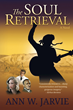New Author Ann W. Jarvie Launches The Soul Retrieval: A Novel on...