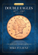 Essential Information On Historic U.S. Gold Coins In New Book By Mike Fuljenz