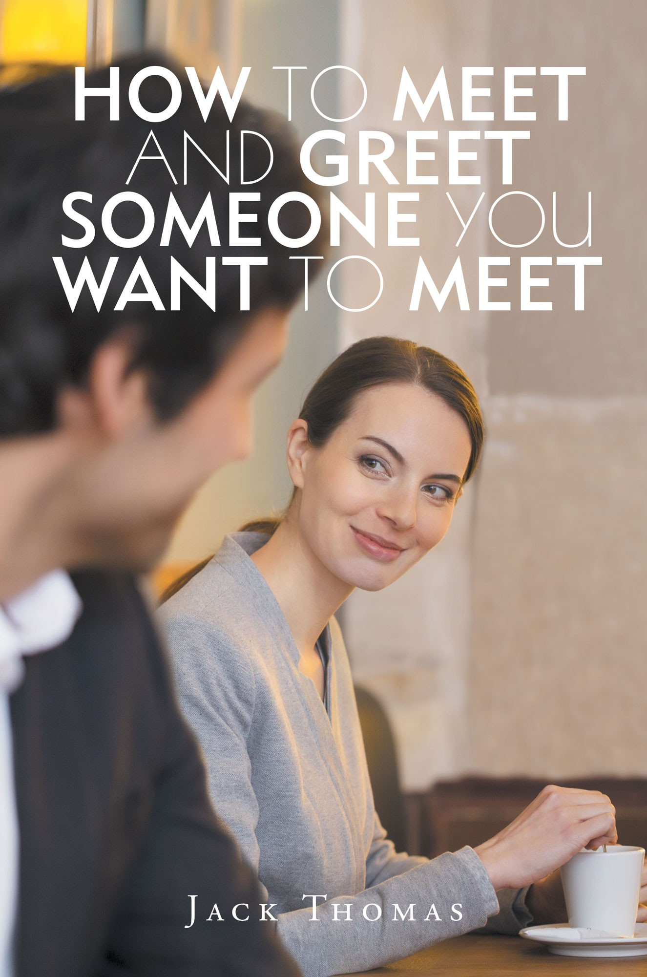 First book how to meet and greet someone you want to meet
