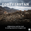 The GroundTruth Project Launches with an In-depth, Multimedia Project on Afghanistan: FOREVERSTAN: Afghanistan, and the road to ending America's longest war
