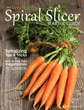 Very Healthy Spiral Slicer Starter Guide (Bonus)
