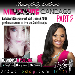 Dr. Zoe Today Does It Again. More Controversial Info Dropped By Millionaire Matchmaker's Candace Smith