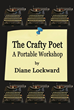Diane Lockward's 'The Crafty Poet: A Portable Workshop' Just Published...