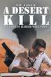 "R.M. Houchin's first book ""A Desert Kill by Collin..."