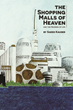 "Islamic view of Heaven uncovered in new book ""Shopping Malls of Heaven"" by Saeed Kauser"
