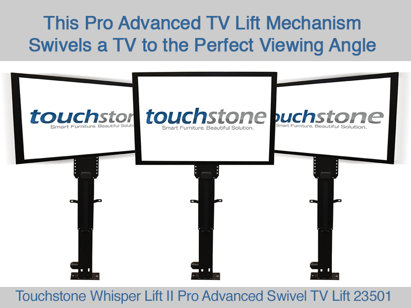 Touchstone home products introduces new pro advanced for Motorized tv lift with swivel