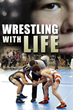 "Candy Factory Films Presents ""Wrestling With Life"" Now..."