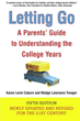 """""""Letting Go: A Parent's Guide to Understanding the College Years""""..."""