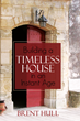 Kirkus Reviews Praises Book By Brent Hull Titled Building a Timeless House in an Instant Age