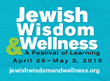 Jewish Wisdom & Wellness Festival Integrates Ancient Learning with Modern Issues to Offer New Tools for Growth and Fulfillment