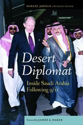 "Robert W. Jordan, Former US Ambassador and Middle East Expert, Releases Must-Read Book of the Summer ""Desert Diplomat"""