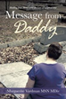 New book 'Message from Daddy' Gives Guidance to Those Grieving