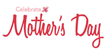 LC Is Honoring All Mothers with Its Celebrate Mother's Day Campaign