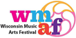 Wisconsin Music Arts Festival  May 14-16