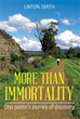 New Book 'More Than Immortality' Paves Way to Meaningful Living