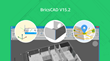 Bricsys Releases BricsCAD V15.2 including major New Features and...