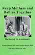 Praeclarus Press Celebrates World Doula Month with the Release of, Keep Mothers and Babies Together: The Story of Dr. John Kennell
