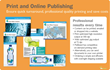 Print, online and mobile publishing with quick turnaround.