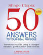 "Top Answers on Fitness Found in New eBook ""Shape Utopia: 50..."