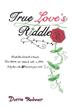 New Book by Dorrie Rechner Solves 'True Love's Riddle'