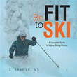 S. Kramer's New Book Teaches Skiers How to 'Be Fit to Ski'