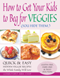 "Author Leann Forst Launches ""How to Get Your Kids to Beg for Veggies"" Hidden Veggie Cookbook on Amazon"