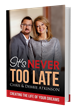 Chris and Debbie Atkinson Announce the Release of Their Debut Work 'It's Never Too Late'