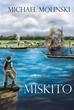'Miskito' Marks Michael Molinski's Explosive Debut in Fiction