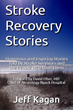 Stroke Recovery Stories: New Book Just Released on Amazon.com Kindle as eBook by Jeff Kagan