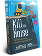 "Release Date and Sponsors Announced for ""Kill the Noise"", Modmacro's New Book"