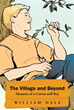 Cotton Mill Boy William Hale Tells Stories of 'The Village and Beyond'