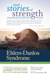 Our Stories of Strength - Living with Ehlers-Danlos syndrome anthology book cover