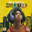 """""""Misfits II: Pop,"""" 3rd CD by Pianist/Composer Enoch Smith..."""