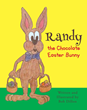 Bob Dillon's New Book 'Randy, The Chocolate Easter Bunny' Is a...