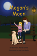 Barbara Marie Byrne's New Book 'Megan's Moon' Is a Creative...