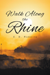 C. D. Roberts' New Book 'Walk Along the Rhine' Is an...