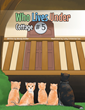 Wendy Reidler's New Book 'Who Lives Under Cottage #5' Is a Heartwarming True Story of a Litter of Stray Kittens and Their Road to Adoption