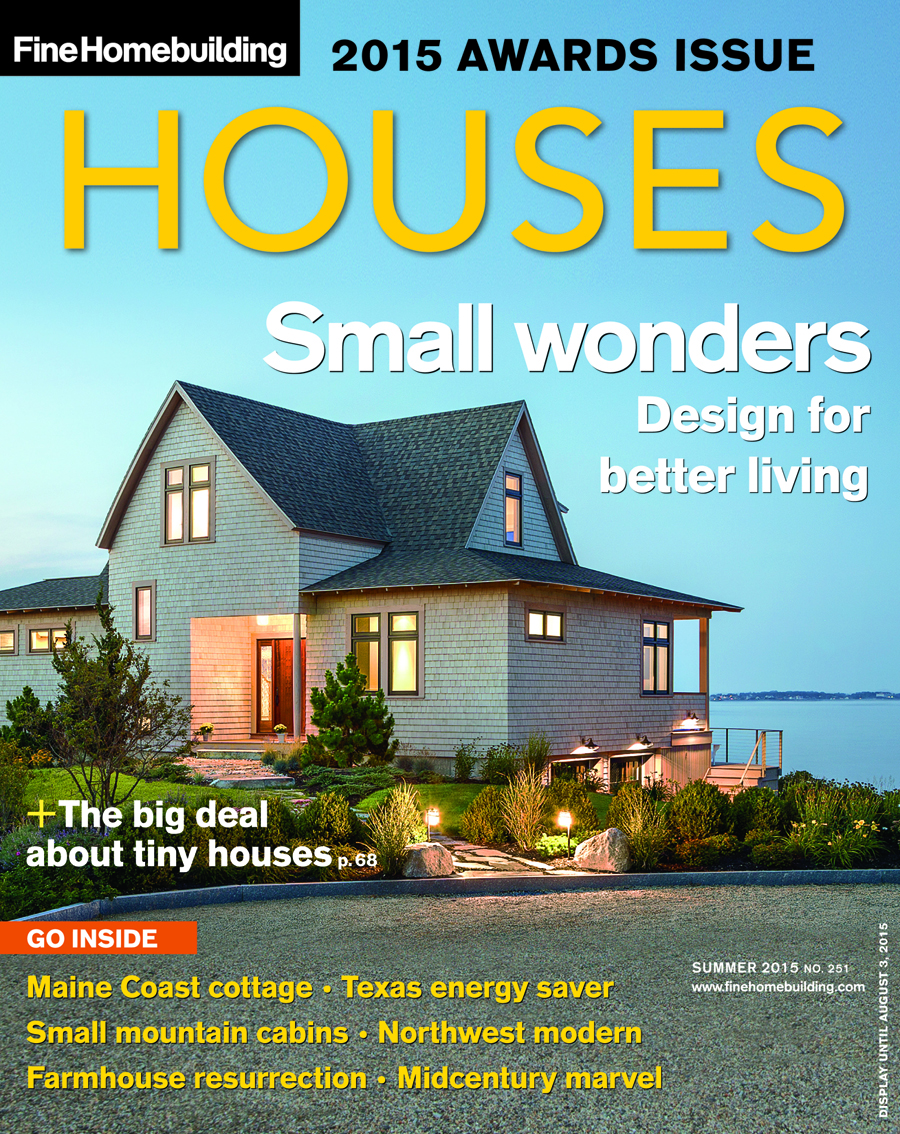 Fine homebuilding awards top honors in the 2015 houses issue for Fine homebuilding houses