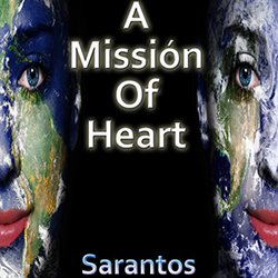 Sarantos song artwork pic solo music artist new pop rock free cd music release A Missión of Heart Heart to Heart International Charity