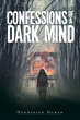 "Dannielle Duran's New Book ""Confessions of a Dark Mind"" is a Profound Science Fiction Work that Delves into Super Human Powers and Fate"
