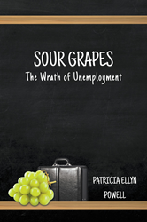 "Patricia Ellyn Powell's Book ""Sour Grapes: The Wrath of..."