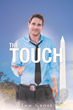 """Tom Gross's New Book """"The Touch"""" Is A Compelling And Compassionate..."""