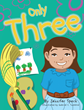 """Jennifer Speck's New Book """"Only Three"""" Is A Vibrant And Lovable Children's Tale"""