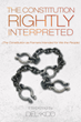 """Del Kidd's New Book """"The Constitution Rightly Interpreted"""" Is A..."""