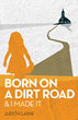 "Judith Laine's New Book ""Born on a Dirt Road"" is Powerful Testament to..."