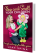 Author Leah Spina Receives 23 Endorsements for New Book, 'Stop and Smell Your Children'.